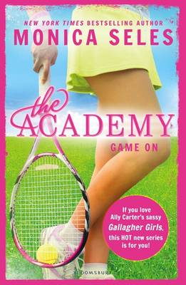 The Academy: Game on by Monica Seles, James LaRosa