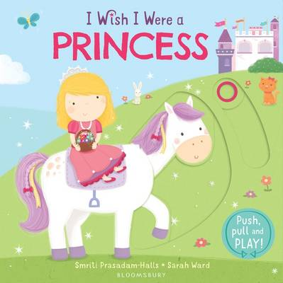 I Wish I Were a Princess by Smriti Prasadam-Halls