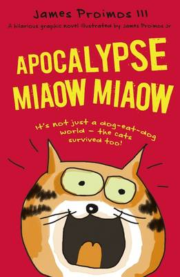 Apocalypse Miaow Miaow by James Proimos
