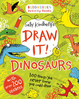 Draw it! Dinosaurs: 100 Prehistoric Things to Doodle and Draw! by Sally Kindberg
