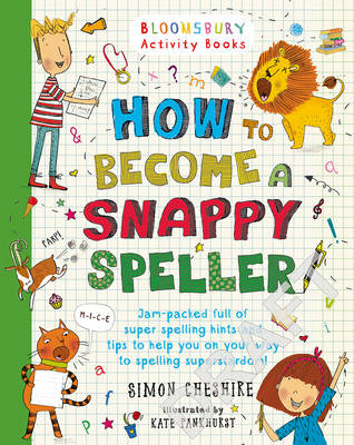How to be a Snappy Speller by Simon Cheshire