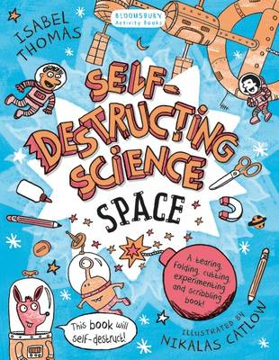 Self-Destructing Science: Space by Isabel Thomas
