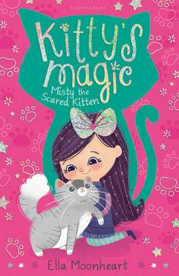 Kitty's Magic Misty the Scared Kitten by Ella Moonheart