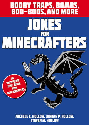 Jokes for Minecrafters: Booby Traps, Bombs, Boo-Boos, and More by