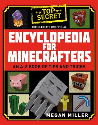The Ultimate Unofficial Encyclopedia for Minecrafters by Megan Miller