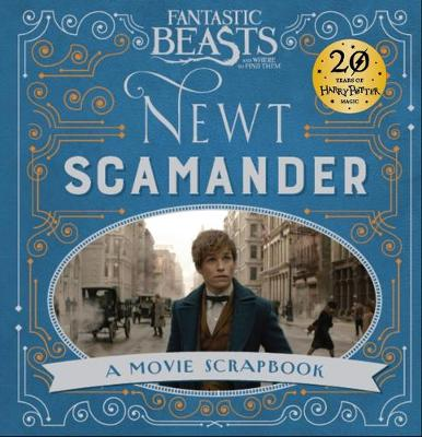 Fantastic Beasts and Where to Find Them - Newt Scamander A Movie Scrapbook by Warner Bros.
