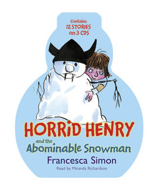 Horrid Henry and the Abominable Snowman Horrid Henry's Christmas Cracker, Horrid Henry and the Abominable Snowman, Horrid Henry by Francesca Simon