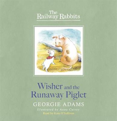 Wisher and the Runaway Piglet Book 1 by Georgie Adams