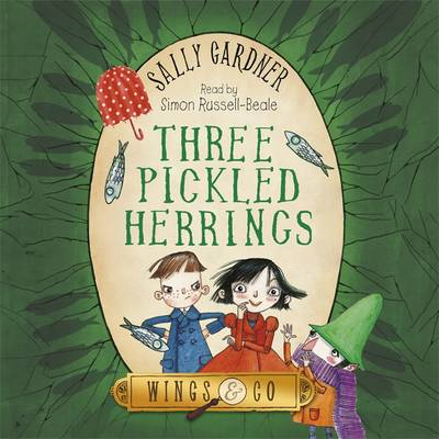 Three Pickled Herrings The Detective Agency's Second Case by Sally Gardner