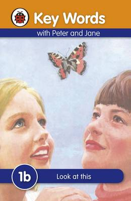 Ladybird Key Words with Peter and Jane: 1B: Look at This by Ladybird