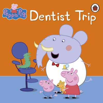 Peppa Pig: Dentist Trip by Ladybird