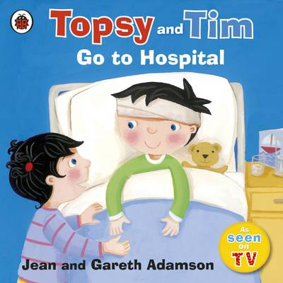 Topsy and Tim: Go to Hospital by Jean Adamson
