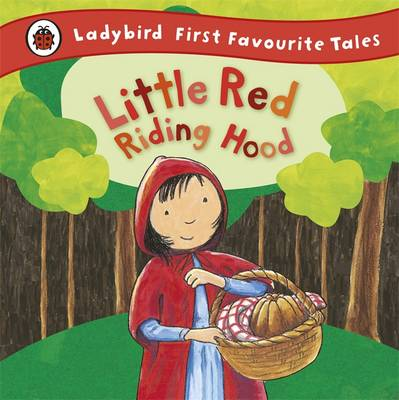 Little Red Riding Hood: Ladybird First Favourite Tales by Ladybird, Mandy Ross