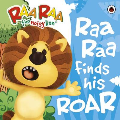 Raa Raa Finds His Roar Storybook by