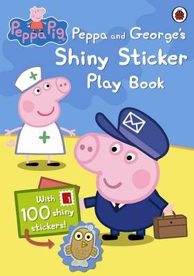 Peppa Pig: Peppa and George's Shiny Sticker Play Book by