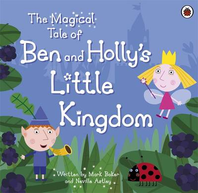 The Magical Tale of Ben and Holly's Little Kingdom Picture Book by