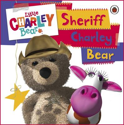 Little Charley Bear: Sheriff Charley by