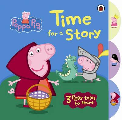 Peppa Pig: Time for a Story with Peppa Pig Tabbed Board Book by