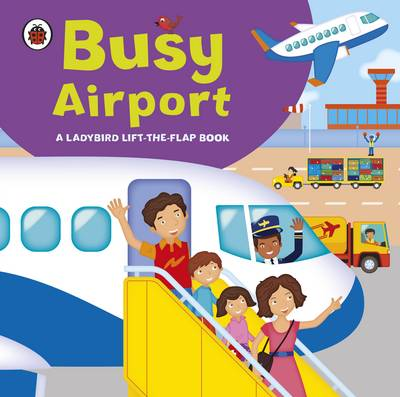 Ladybird Lift-the-flap Book: Busy Airport by
