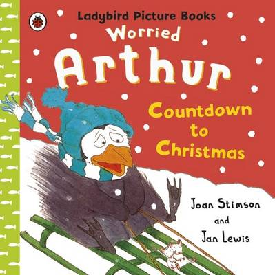 Worried Arthur: Countdown to Christmas Ladybird Picture Books by Joan Stimson