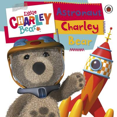 Astronaut Charley Bear by