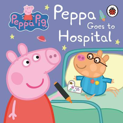 Peppa Pig: Peppa Goes to Hospital: My First Storybook by