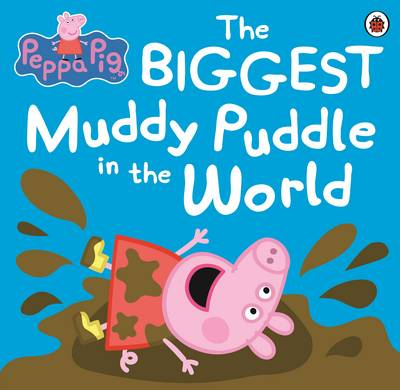 Peppa Pig: The Biggest Muddy Puddle in the World Picture Book by