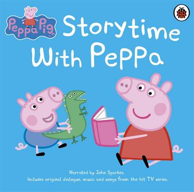 Peppa Pig: Storytime with Peppa by John Sparkes
