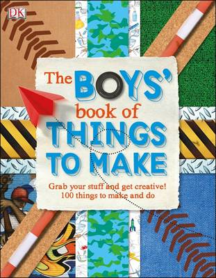 The Boys' Book of Things to Make by DK