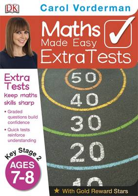 Maths Made Easy Extra Tests Age 7-8 by Carol Vorderman