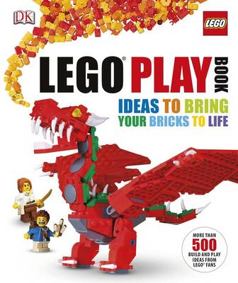 LEGO Play Book by DK, Tim Goddard, Peter Reid, Tim Johnson