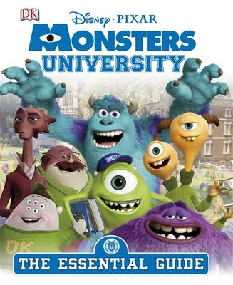 Monsters University the Essential Guide by