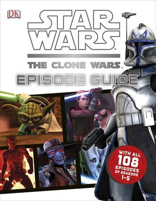 Star Wars The Clone Wars Episode Guide by