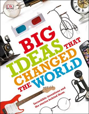 Big Ideas That Changed the World by DK