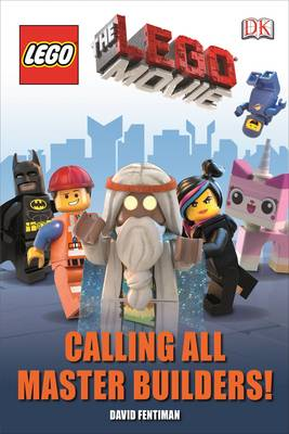 The Lego Movie Calling All Master Builders! by David Fentiman