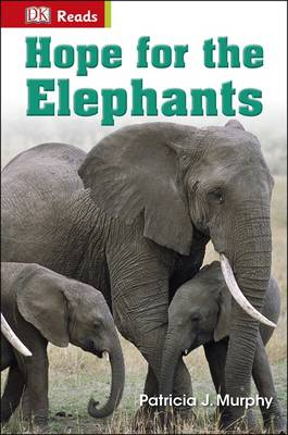 Hope for the Elephants by Patricia J. Murphy