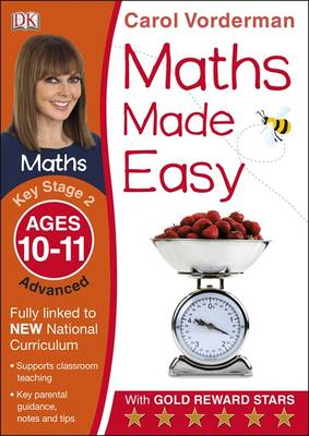 Maths Made Easy Ages 10-11 Key Stage 2 Advanced by Carol Vorderman
