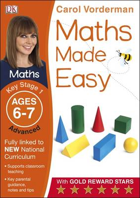 Maths Made Easy Ages 6-7 Key Stage 1 Advanced by Carol Vorderman