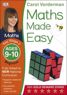 Maths Made Easy Ages 9-10 Key Stage 2 Beginner by Carol Vorderman