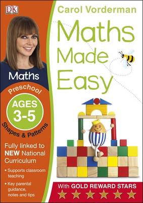 Maths Made Easy Shapes And Patterns Preschool Ages 3-5 by Carol Vorderman