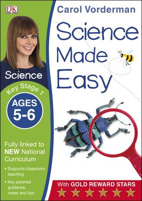 Science Made Easy Ages 5-6 Key Stage 1 by Carol Vorderman