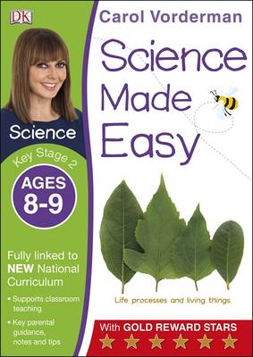 Science Made Easy Ages 8-9 Key Stage 2 by Carol Vorderman