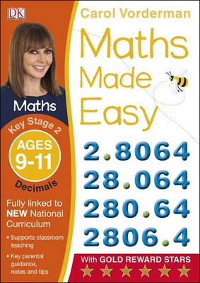 Maths Made Easy Decimals Ages 9-11 Key Stage 2 by Carol Vorderman