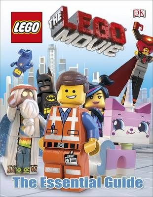 The LEGO Movie the Essential Guide by