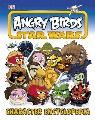 Angry Birds Star Wars Character Encyclopedia by