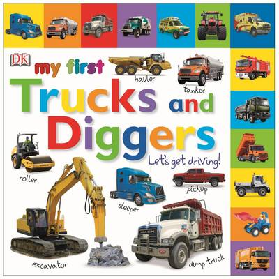 My First Trucks And Diggers: Let's Get Driving! by Kindersley Dorling