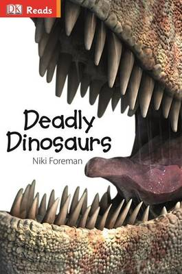 Deadly Dinosaurs by Niki Foreman