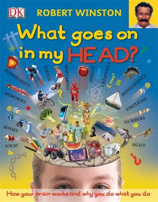 What Goes on in My Head? by Robert Winston