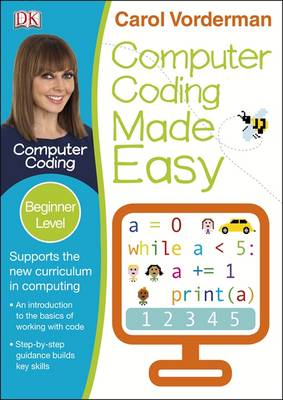 Computer Coding Made Easy by Carol Vorderman