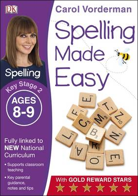 Spelling Made Easy Year 4 by Carol Vorderman
